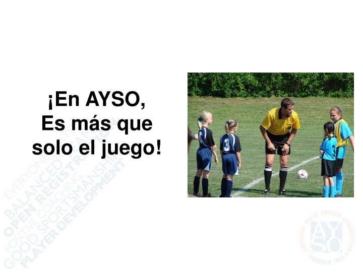 ¡En AYSO,