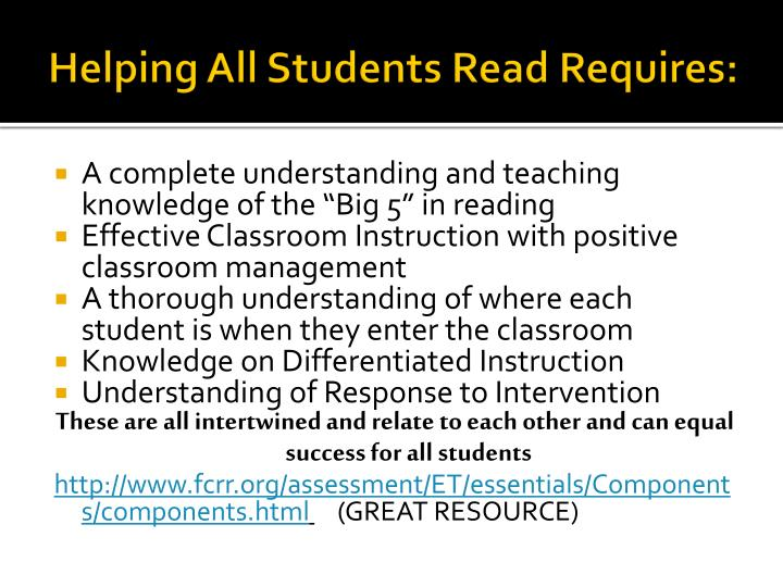 Helping All Students Read Requires: