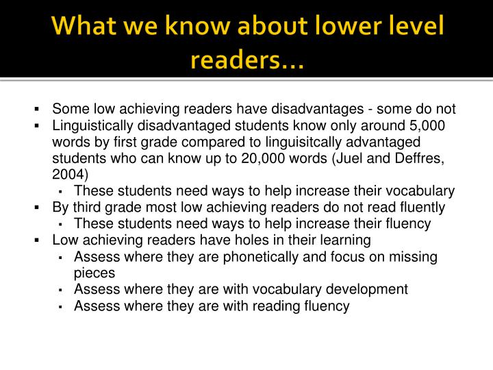 What we know about lower level readers…