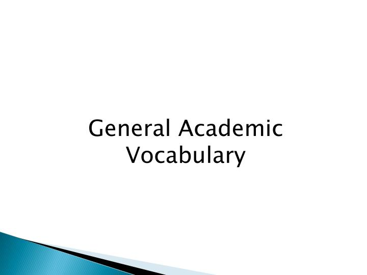 General Academic Vocabulary
