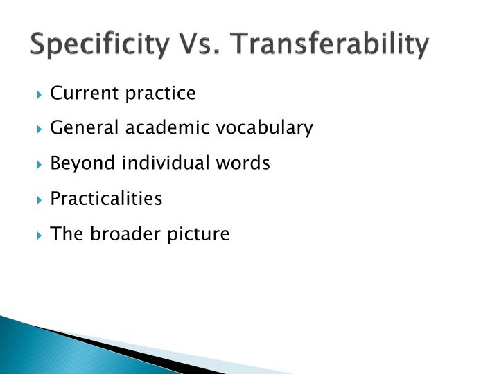 Specificity vs transferability