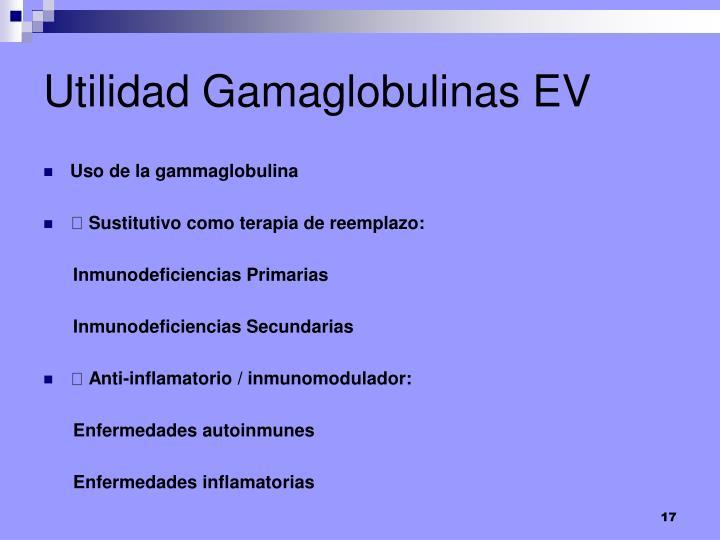 Utilidad Gamaglobulinas EV