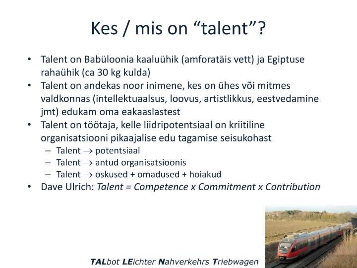 "Kes / mis on ""talent""?"