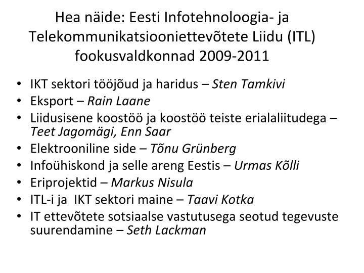 Hea näide: Eesti Infotehnoloogia- ja Telekommunikatsiooniettevõtete Liidu (ITL) fookusvaldkonnad 2009-2011