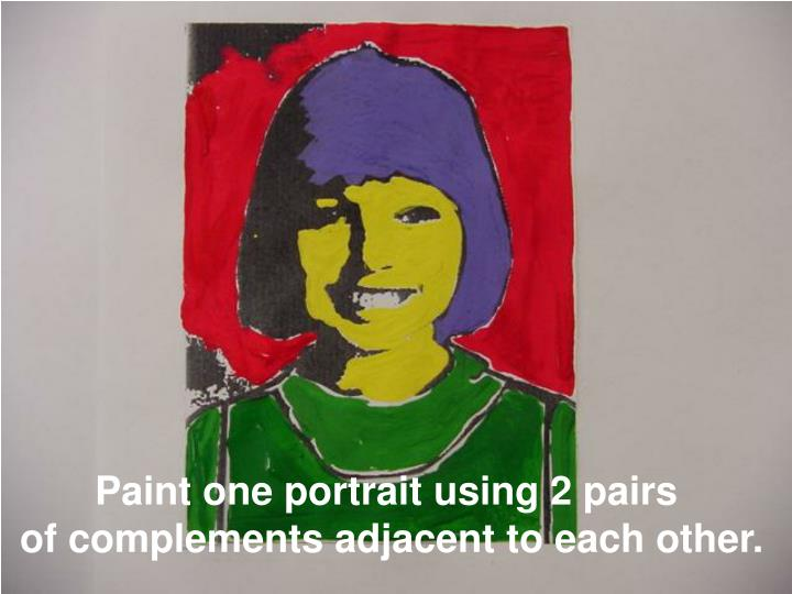 Paint one portrait using 2 pairs