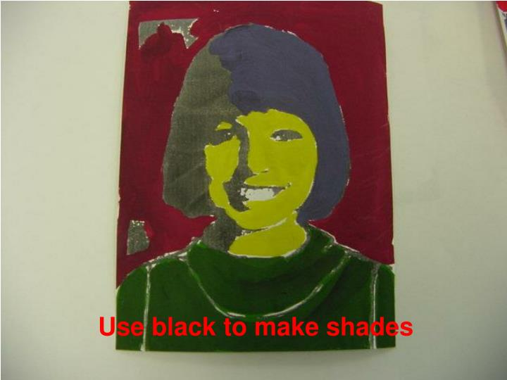 Use black to make shades