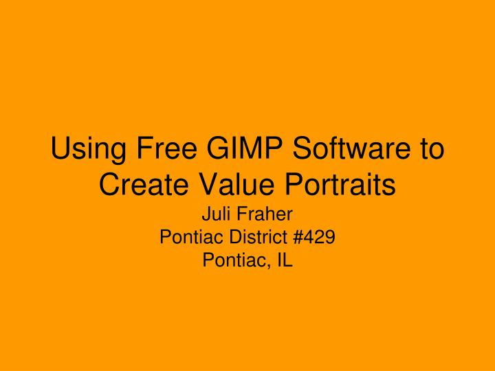 Using free gimp software to create value portraits juli fraher pontiac district 429 pontiac il