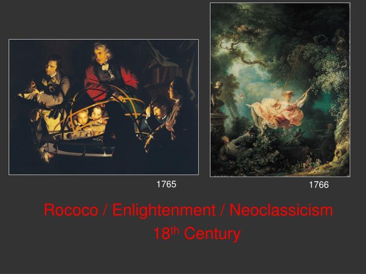 Rococo / Enlightenment / Neoclassicism