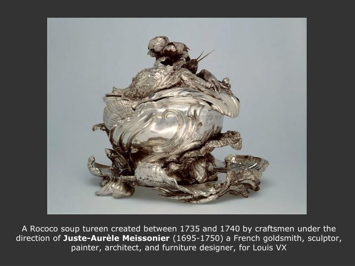 A Rococo soup tureen created between 1735 and 1740 by craftsmen under the direction of