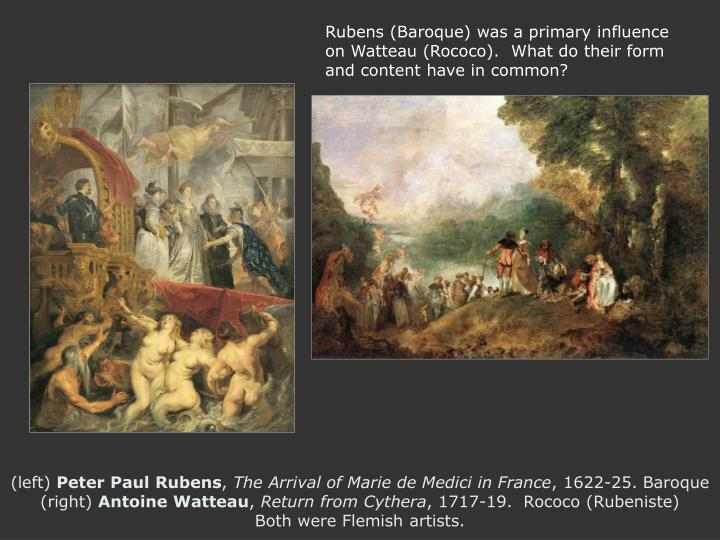 Rubens (Baroque) was a primary influence on Watteau (Rococo).  What do their form and content have in common?