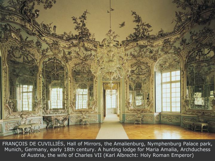 FRANÇOIS DE CUVILLIÉS, Hall of Mirrors, the Amalienburg, Nymphenburg Palace park, Munich, Germany, early 18th century. A hunting lodge for Maria Amalia, Archduchess of Austria, the wife of Charles VII (Karl Albrecht: Holy Roman Emperor)