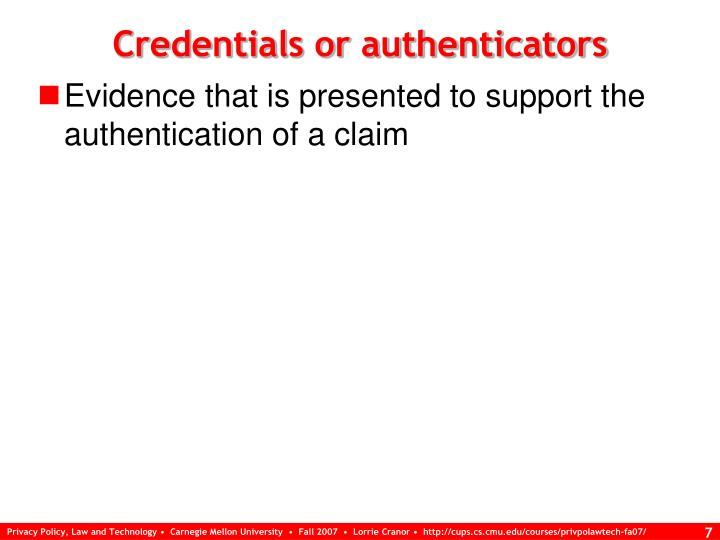 Credentials or authenticators