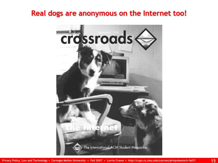 Real dogs are anonymous on the Internet too!