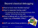 beyond classical debugging