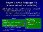 bugdel s advice language 1 2 access to the local variables