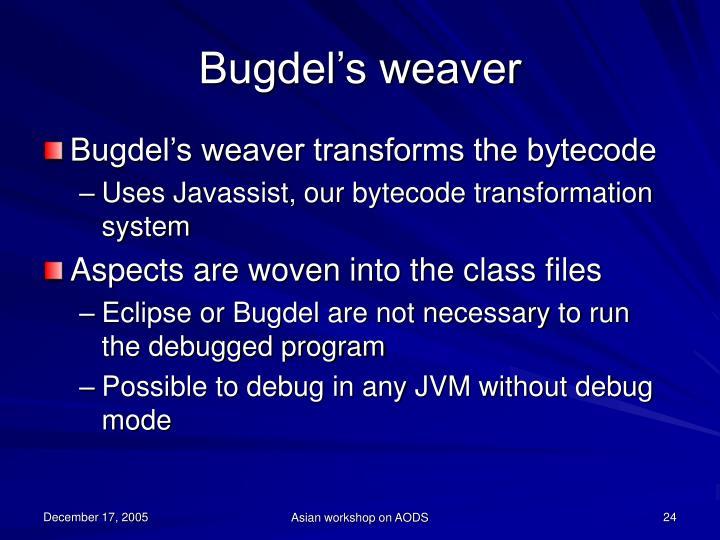 Bugdel's weaver