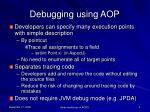 debugging using aop