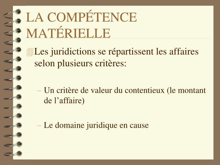 LA COMPÉTENCE MATÉRIELLE