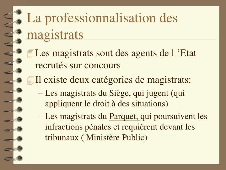 La professionnalisation des magistrats