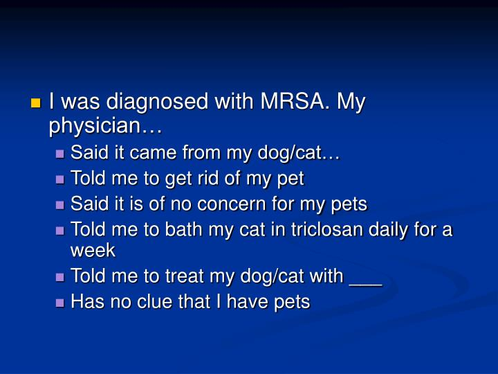 I was diagnosed with MRSA. My physician…