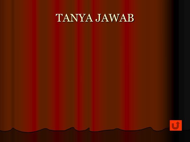 TANYA JAWAB