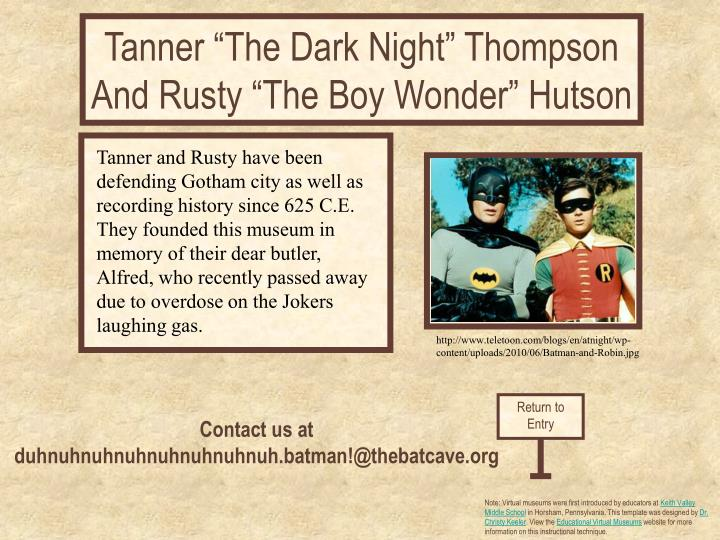 "Tanner ""The Dark Night"" Thompson And Rusty ""The Boy Wonder"" Hutson"