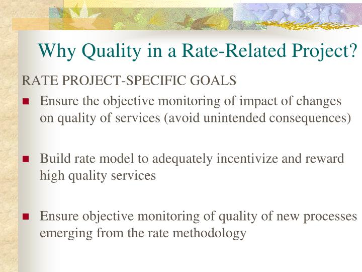 Why quality in a rate related project
