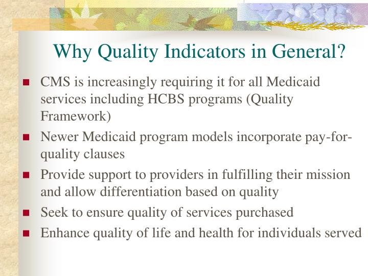 Why quality indicators in general