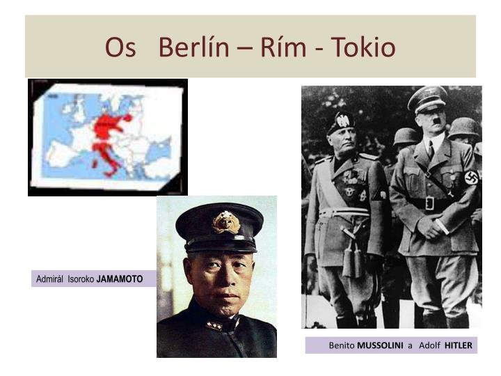Os   Berlín – Rím - Tokio