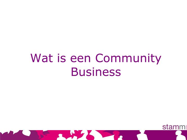 Wat is een community business