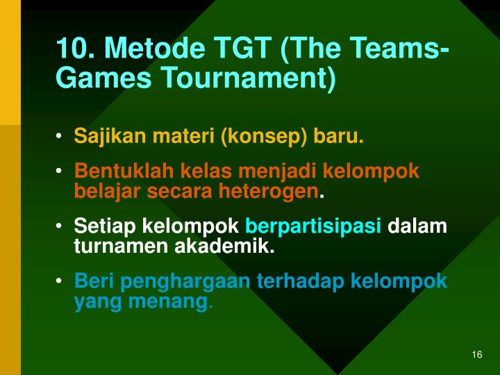 10. Metode TGT (The Teams-Games Tournament)