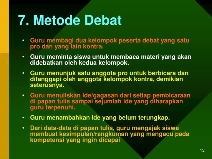 7. Metode Debat