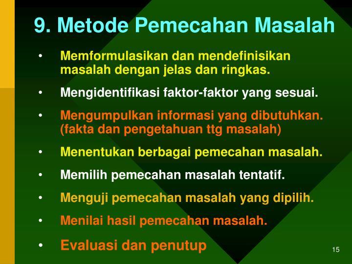 9. Metode Pemecahan Masalah