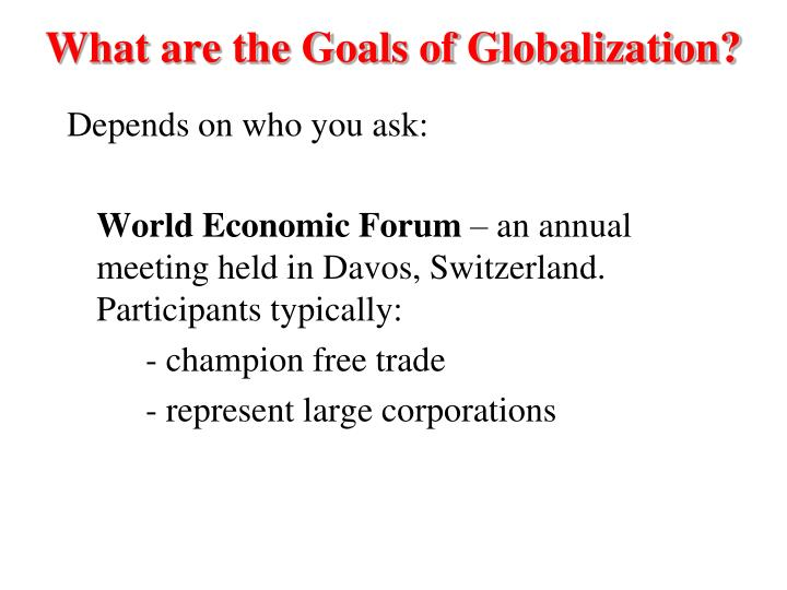 What are the Goals of Globalization?