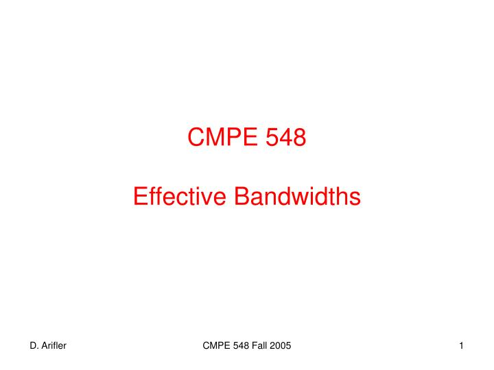Cmpe 548 effective bandwidths