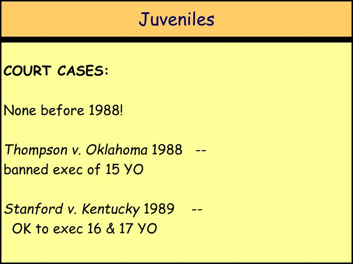 the issue of death penalty for juveniles and mentally retardet defendants The decline of the juvenile death penalty: scientific evidence of evolving norms growing number of states that expressly barred the imposition of the death penalty on the mentally retarded: supply of juvenile defendants eligible for death sentences.