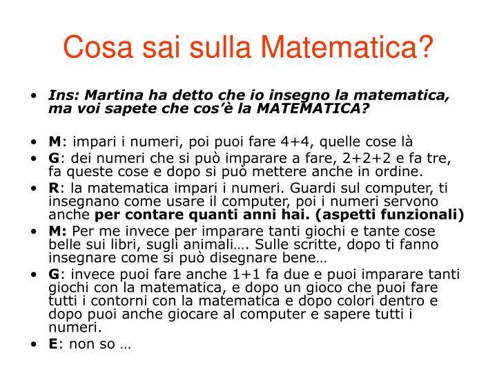 Cosa sai sulla Matematica?
