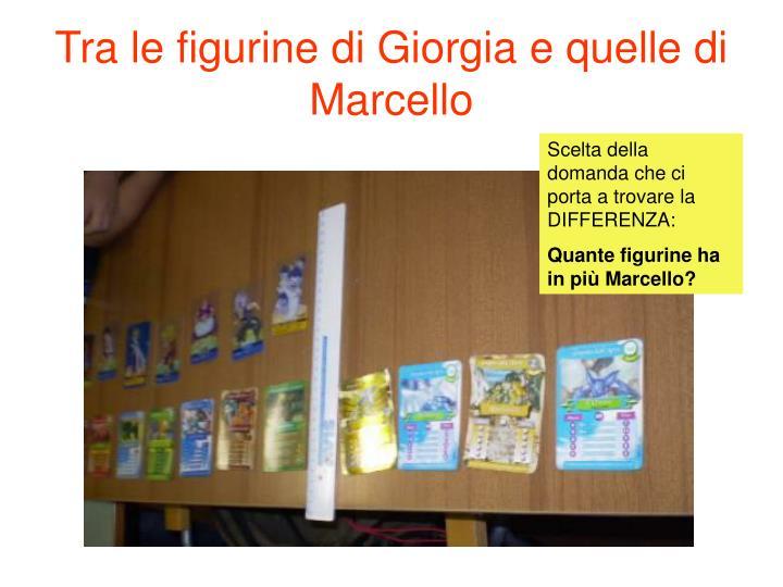 Tra le figurine di Giorgia e quelle di Marcello