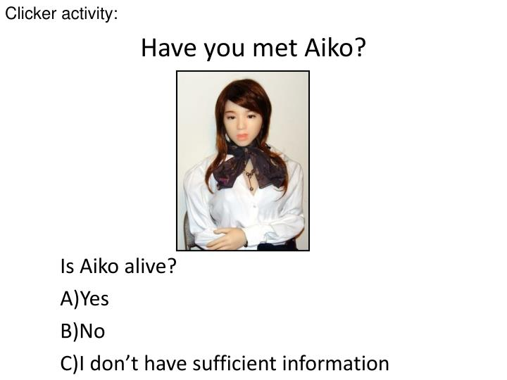 Have you met Aiko?