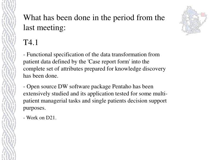 What has been done in the period from the last meeting: