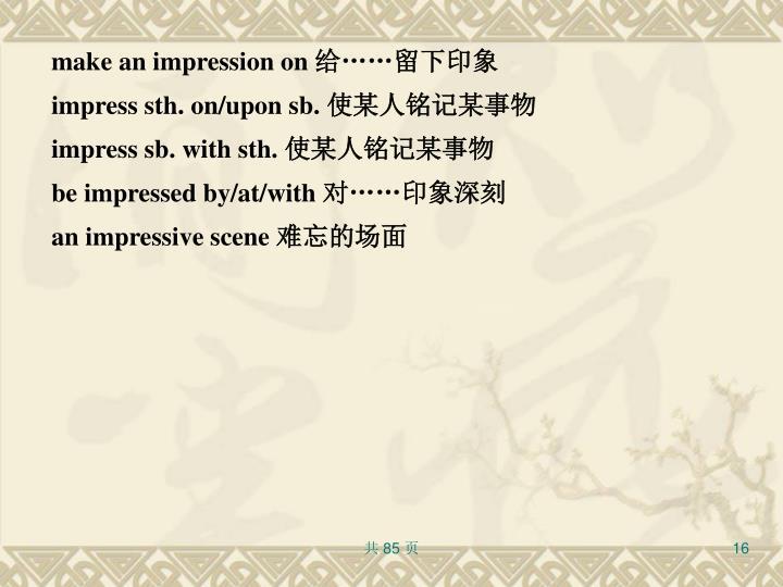 make an impression on