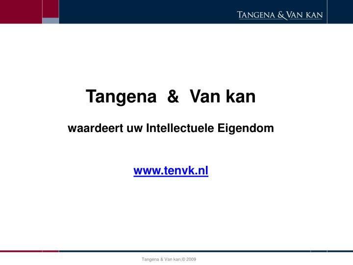 Tangena  &  Van kan