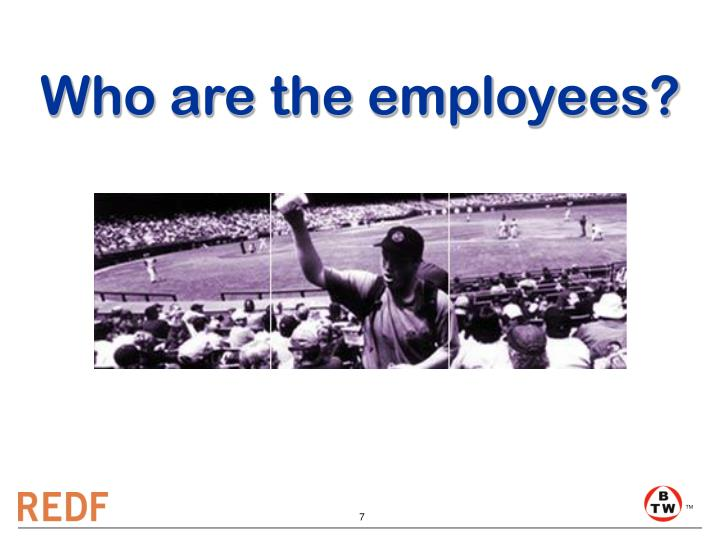 Who are the employees?