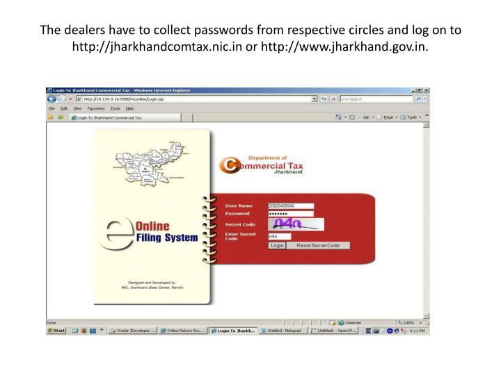 The dealers have to collect passwords from respective circles and log on to