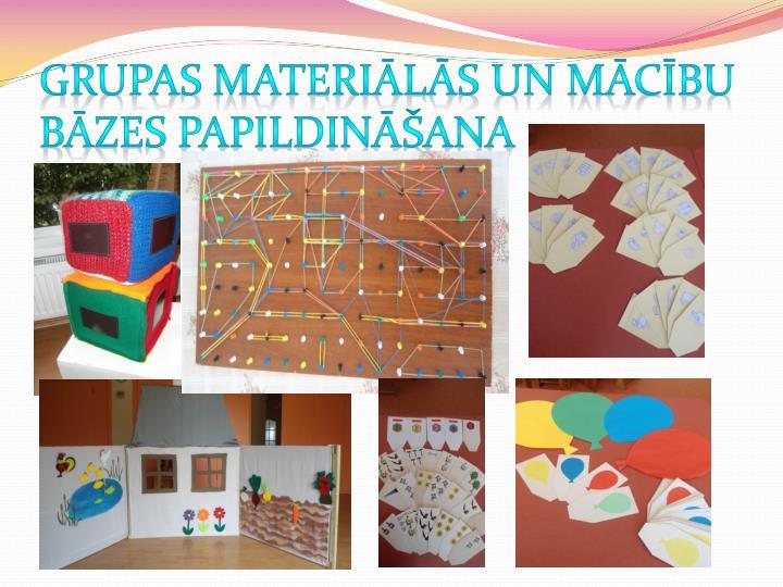 Grupas materiālās un mācību bāzes papildināšana