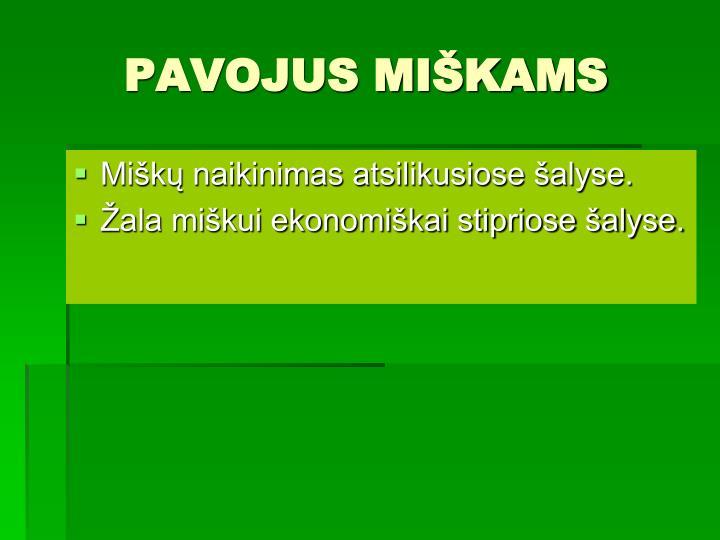 PAVOJUS MIŠKAMS