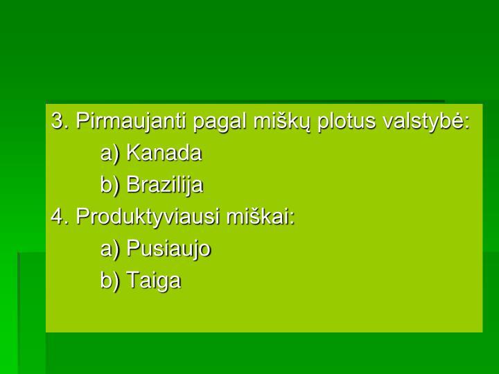 3. Pirmaujanti pagal miškų plotus valstybė: