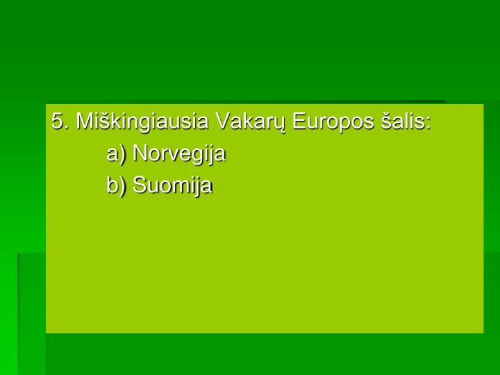 5. Miškingiausia Vakarų Europos šalis: