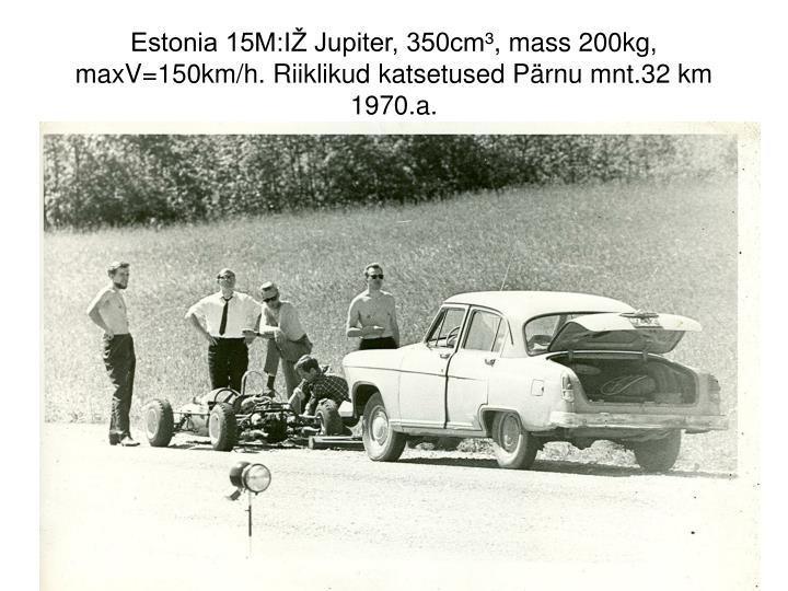 Estonia 15M:IŽ Jupiter, 350cm