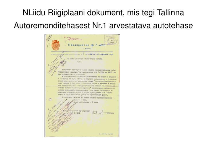 NLiidu Riigiplaani dokument, mis tegi Tallinna Autoremonditehasest Nr.1 arvestatava autotehase
